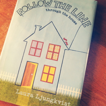 Follow the Line Through the House, by Laura Ljungkvist- Amelie's Bookshelf