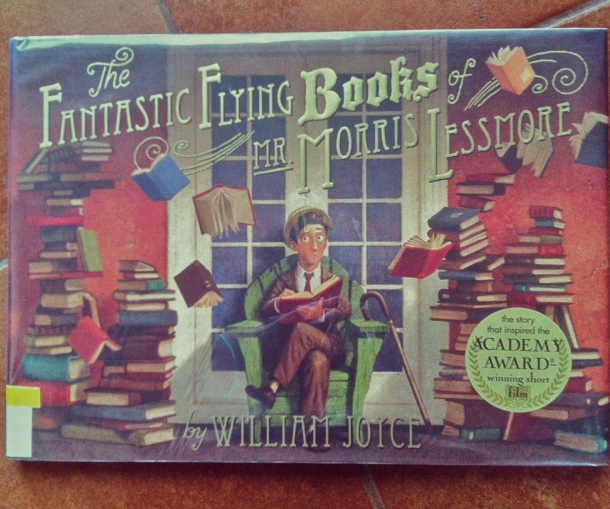 The Fantastic Flying Books of Mr. Morris Lessmore- Amelie's Bookshelf