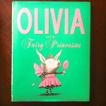 Olivia and the Fairy Princesses, by Ian Falconer. From ameliesbookshelf.com