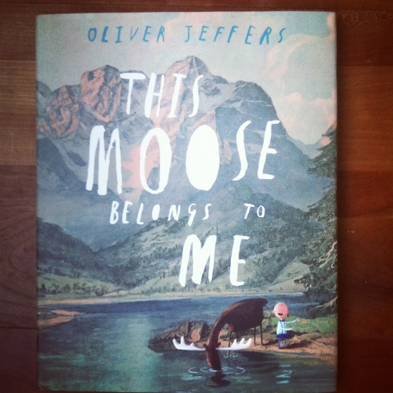 This Moose Belongs To Me, by Oliver Jeffers- from ameliesbookshelf.com