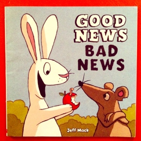 Good News Bad News, by Jeff Mack