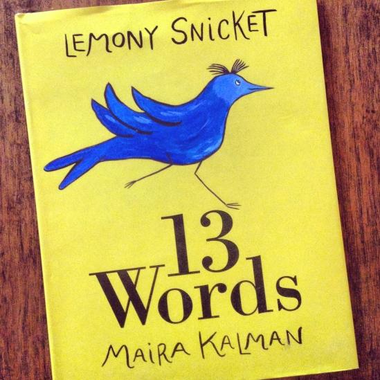 13 Words by Lemony Snicket, from ameliesbookshelf.com