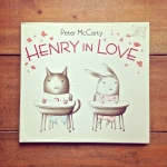Henry in Love, by Peter McCarty- from www.ameliesbookshelf.com