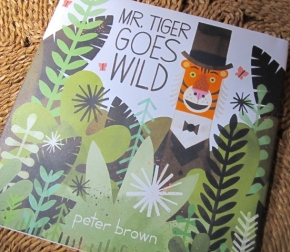 Mr. Tiger Goes Wild, by Peter Brown
