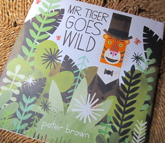 Mr. Tiger Goes Wild, by Peter Brown from www.ameliesbookshelf.com