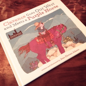 Clarence Goes Out West and Meets a Purple Horse, by Jean Ekman Adams
