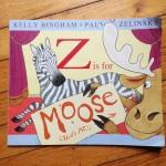 Z is for Moose, by Kelly Bingham and Paul O. Zelinsky, an alphabet book from www.ameliesbookshelf.com