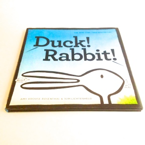 Duck! Rabbit! by Amy Krouse Rosenthal and Tom Lichtenheld
