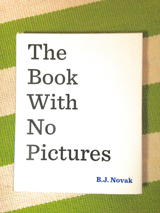 The Book with No Pictures, by B.J. Novak- from www.ameliesbookshelf.com