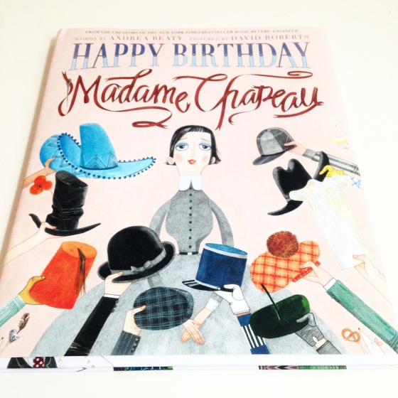 Happy Birthday Madame Chapeau, by Andrea Beaty and David Roberts- from www.ameliesbookshelf.com